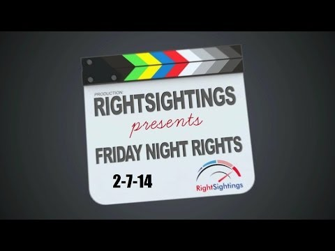 'Friday Night Rights' - A Look Back At The Past Week's RightSightings - 2-7-14