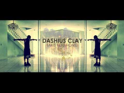 Dashius Clay - Take You Home