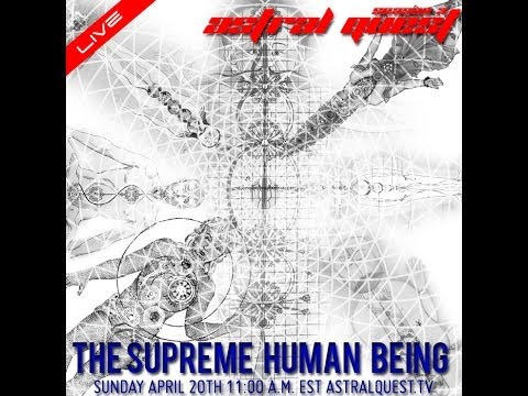 The Supreme Human Being - Sevan Bomar - Astral Quest - Season 3 Episode 2 - 04-20-14 - 1/2