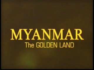 Myanmar, The Gold-land