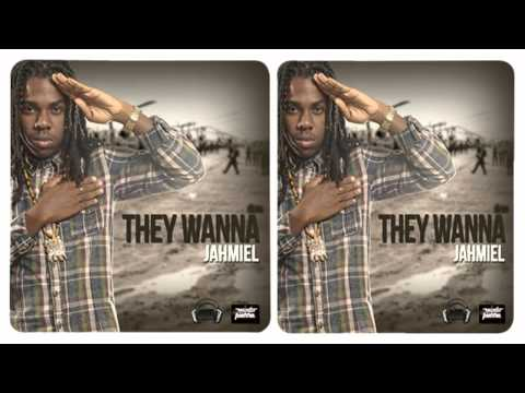 JAHMIEL - THEY WANNA - WMG & MINTO PIERRE RECORDS - SEPTEMBER 2013