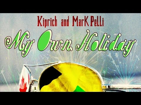 Kiprich Ft. Mark Pelli - My Own Holiday - October 2014