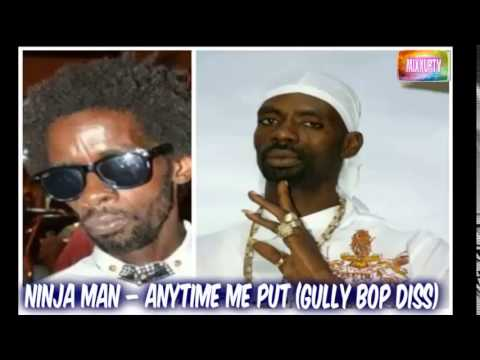 Ninja Man Diss Gully Bop ( war get hot) - Anytime Me Put It On - January 2015