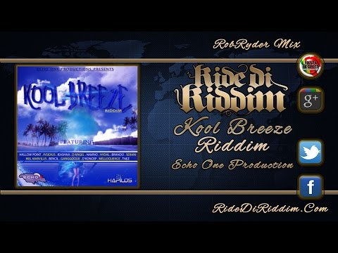 Kool Breeze Riddim Mix (November 2014) Echo One Production