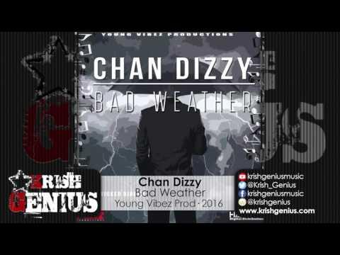 Chan Dizzy - Bad Weather [Wicked Wicked Riddim] January 2016