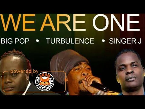 Big Pop Ft. Turbulence & Singer J - We Are One - September 2017