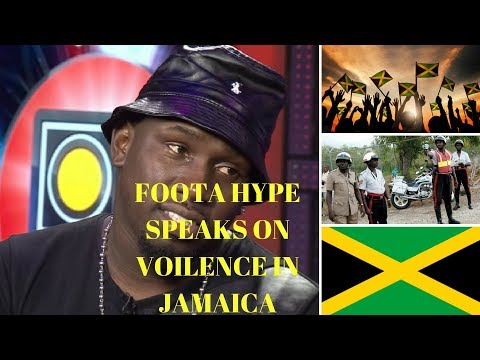 FOOTA HYPE BLAMES VIOLENCE IN JAMAICA ON THE GOVERNMENT & SAY THEY NEED TO DO MORE