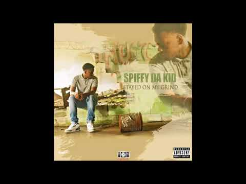 SpiffyDaKid - Stayed On My Grind