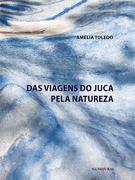 """LANÇAMENTO """"AS VIAGENS DO JUCA PELA NATUREZA"""""""