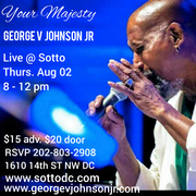 Early Bird Tickets * George V Johnson Jr Live @ Sotto * Thursday, August 2, 2018 * 8 to 12 am * RSVP