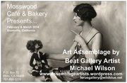 Art Assemblage & Collage Show Mosswood Cafe & Bakery 2017