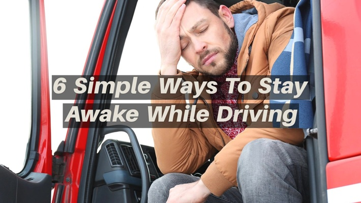 6 Simple Ways To Stay Awake While Driving