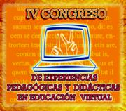 IV CONGRESO DE EXPERIENCIAS DIDÁCTICAS Y PEDAGÓGICAS EN EDUCACIÓN VIRTUAL