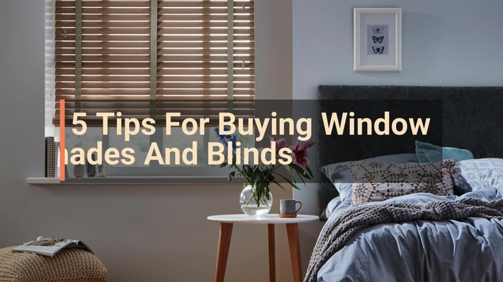 5 Tips For Buying Window Shades And Blinds