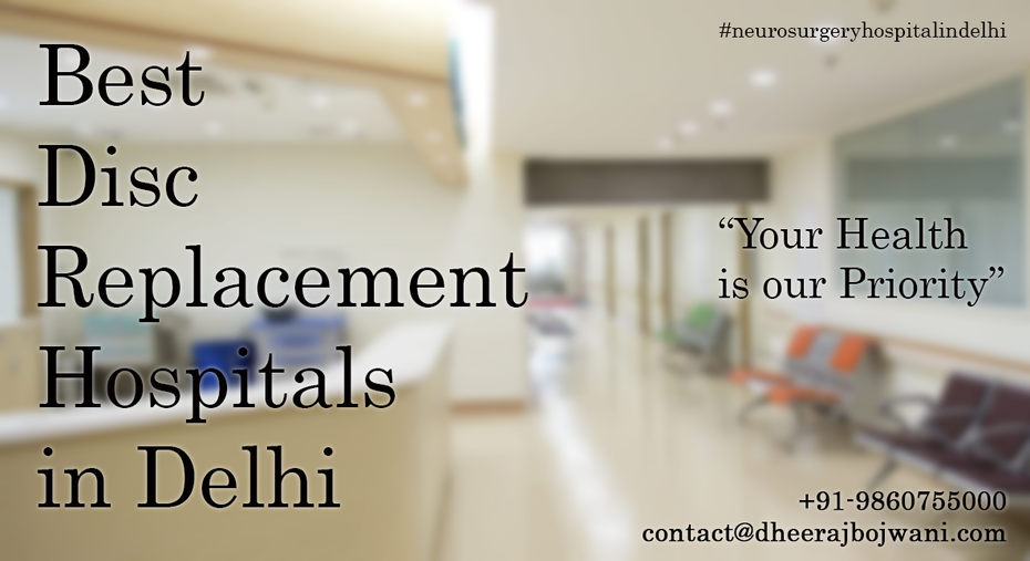 Which is the best hospital for disc replacement surgery in Delhi, India?