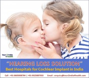 Hearing Loss Solution - Best Hospitals for Cochlear Implant in India