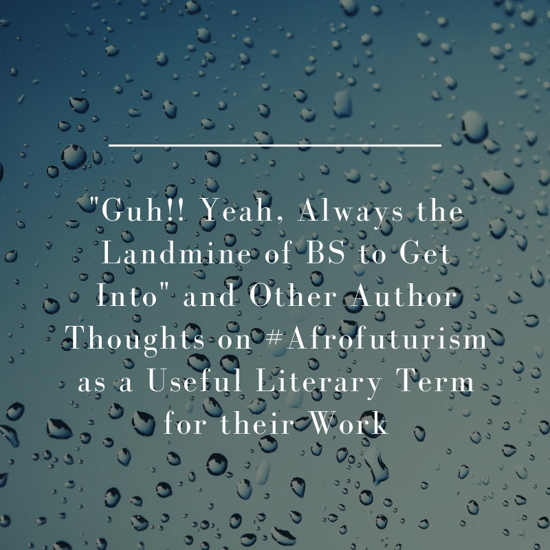 AfroFuturism, the Term and the Work