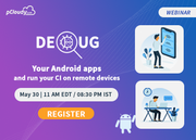 [Webinar] Debug your Android apps and run your CI on remote devices