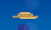 International Festival of Arts and Ideas: Cities of Peace: Healing the Trauma of Conflict Through Art