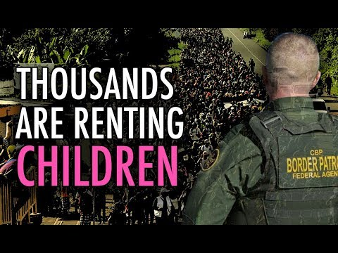 Border Agents Say ONE THIRD of Family Units are RENTING Children