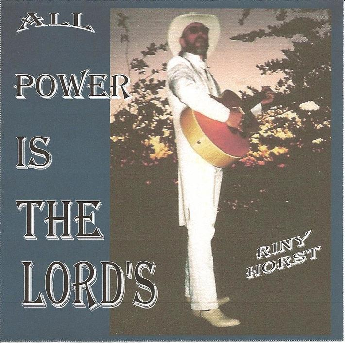 CD All Power Is The Lord's Riny Horst