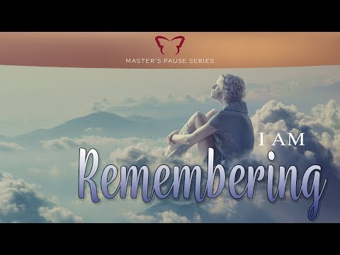 I Am Remembering - A Master's Pause