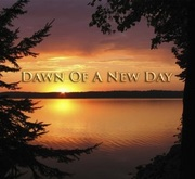 """""""Dawn of a New Day"""""""