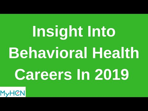 Insight into Behavioral Health Careers in 2019