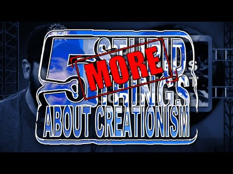 Five More Stupid Things About Creationism