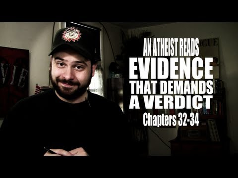 Chapters 32-34 - An Atheist Reads Evidence That Demands a Verdict