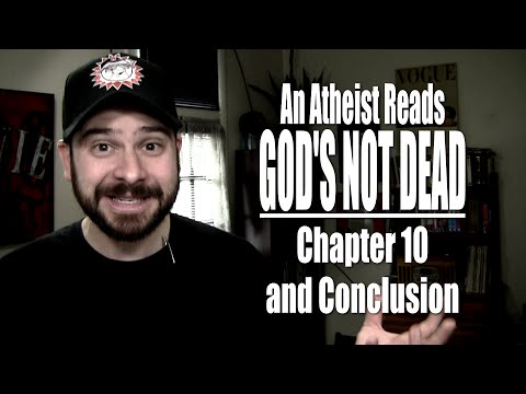 Chapter 10 and Conclusion - An Atheist Reads God's Not Dead