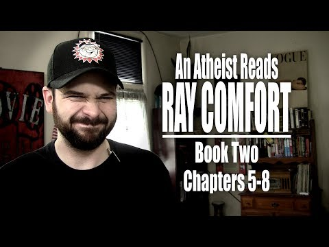 Book Two, Chapters 5-8 - An Atheist Reads Ray Comfort