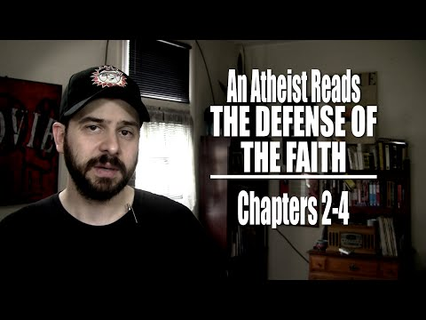 Chapters 2-4 - An Atheist Reads The Defense of the Faith