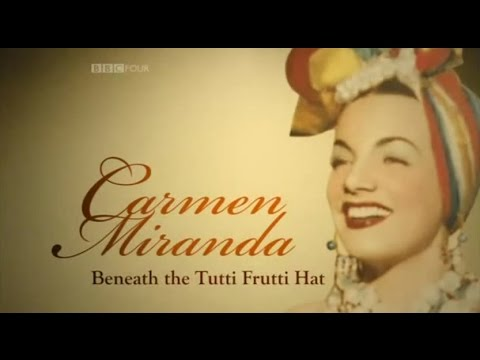 Legends - Carmen Miranda: Beneath the Tutti Frutti Hat