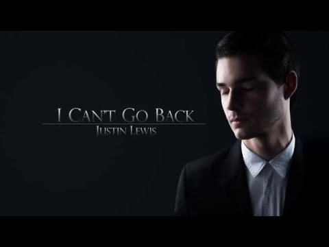 I Can't Go Back - Justin Lewis