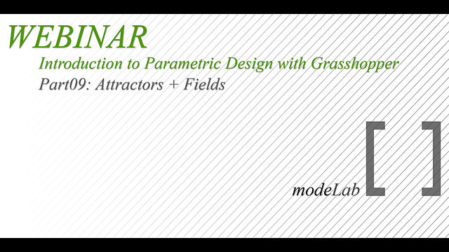 Intro to GH Webinar | Part09: Attractors + Fields