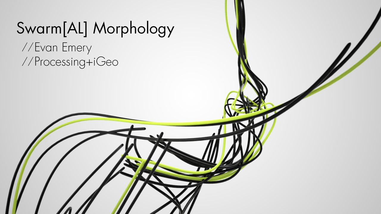 Swarmal Morphology: Processing+iGeo