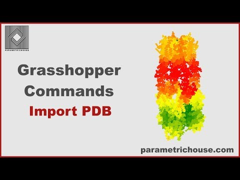 Grasshopper tutorial : Commands - Import PDB