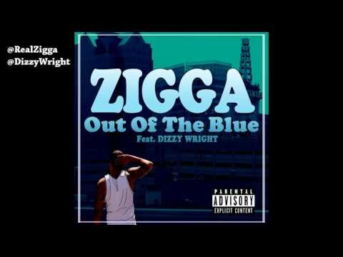 Zigga - Out of the Blue feat. Dizzy Wright (Official Audio)