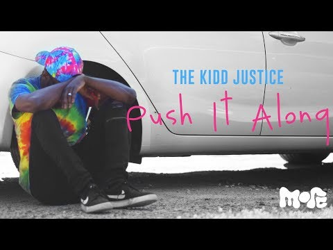 The Kidd Justice - Push It Along