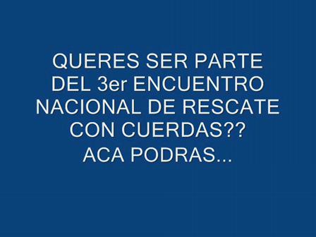 3er Encuentro de Rescate con cuerdas / Villa Maria, Cordoba