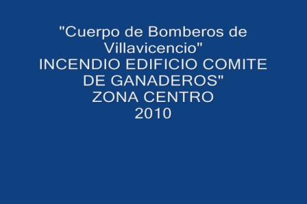 Incendio comite de ganaderos zona centro / Cuerpo de Bomberos de Villavicencio, Colombia / Video Destacado de La Hermandad de Bomberos