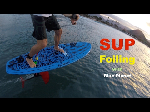 SUP Foiling on the West Side with the Blue Planet crew