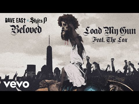 Dave East, Styles P - Load My Gun ft. The Lox