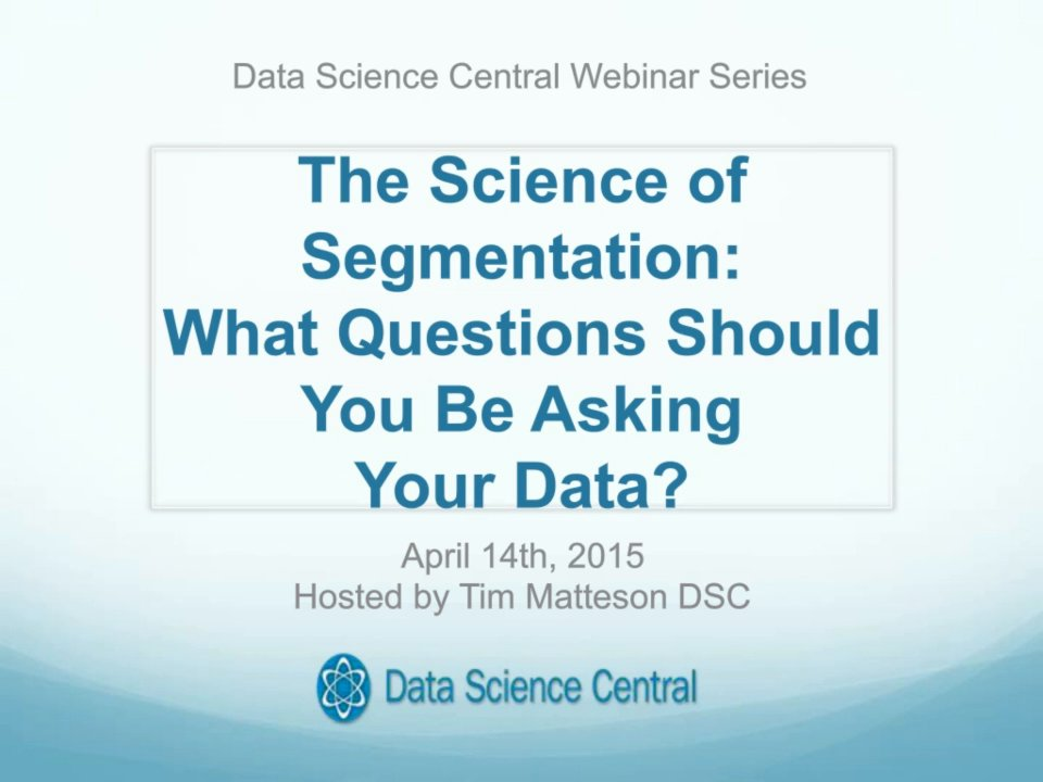 The Science of Segmentation:  What Questions Should You Be Asking Your Data?
