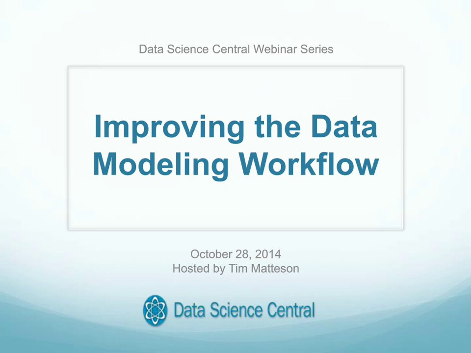 DSC Webinar Series: Improving the Data Modeling Workflow