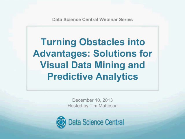DSC Webinar Series: Turning Obstacles into Advantages: Solutions for Visual Data Mining and Predictive Analytics