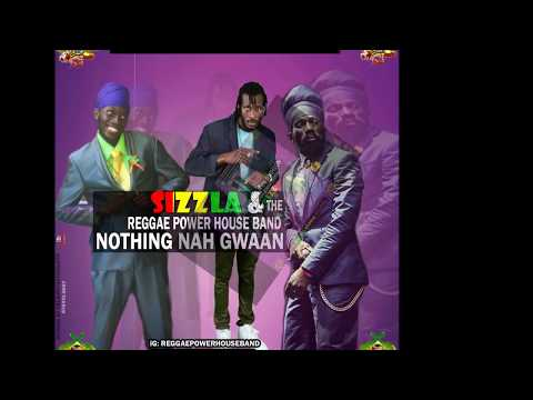 SIZZLA AND REGGAE POWERHOUSE BAND - Nothing nar Gwaan