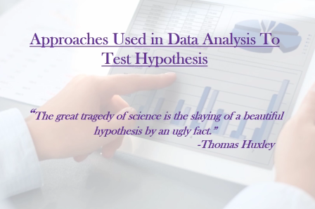 Approaches to test Hypothesis