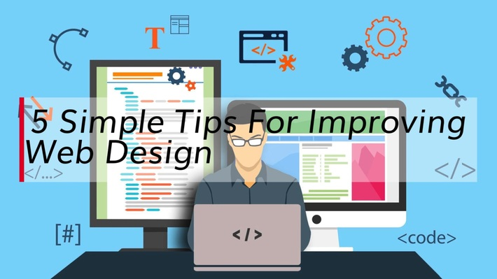 5 Simple Tips For Improving Web Design